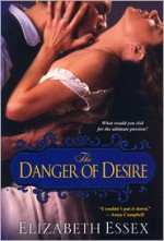 The Danger of Desire - Elizabeth Essex
