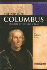 Christopher Columbus: Explorer of the New World - Robin S. Doak