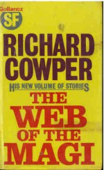 The Web Of The Magi, And Other Stories - Richard Cowper
