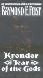 Krondor: Tear of the Gods (The Riftwar Legacy #3) - Raymond E. Feist