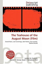 The Teahouse of the August Moon (Film) - Lambert M. Surhone, Mariam T. Tennoe, Susan F. Henssonow