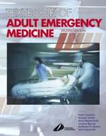 Textbook of Adult Emergency Medicine - George Jelinek, Peter Cameron, Anthony F.T. Brown, John Heyworth, Anne-Maree Kelly