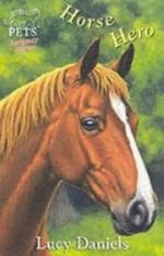 Horse Hero - Lucy Daniels, Paul Howard