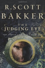 The Judging Eye - R. Scott Bakker