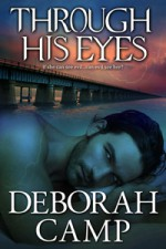 Through His Eyes - Deborah Camp