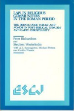 Law in Religious Communities in the: Roman Period the Debate Over Torah Andnomos in Post-Bibical Judaism and Early Christianity. - Peter Richardson, Stephen Westerholm, Albert I. Baumgarten