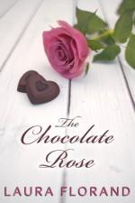 The Chocolate Rose (Amour et Chocolat 3, La Vie en Roses 1) - Laura Florand