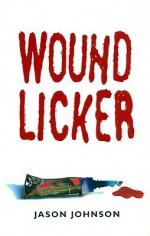 Woundlicker - Jason Johnson