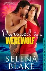 Pursued by a Werewolf - Selena Blake