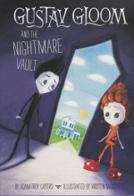 Gustav Gloom and the Nightmare Vault - Adam-Troy Castro, Kristen Margiotta