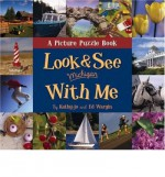 Look & See Michigan with Me: A Picture Puzzle Book - Kathy-Jo Wargin