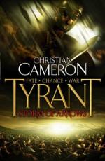 Tyrant: Storm of Arrows - Christian Cameron