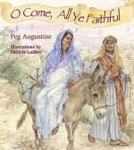 O Come, All Ye Faithful - Peg Augustine, Patricia Ludlow