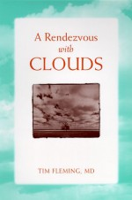 A Rendezvous With Clouds - Tim Fleming