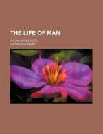The Life of Man - Leonid Andreyev