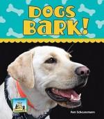 Dogs Bark! - Pam Scheunemann