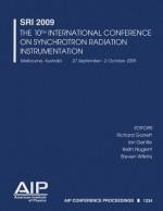 SRI 2009: The 10th International Conference on Synchrotron Radiation Instrumentation - Richard Garrett, Ian Gentle, Keith Nugent