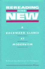 Rereading the New: A Backward Glance at Modernism - Kevin J.H. Dettmar