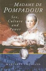 Madame de Pompadour: Sex, Culture, and Power - Margaret Crosland