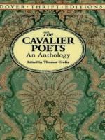 The Cavalier Poets: An Anthology (Dover Thrift Editions) - Robert Herrick, Thomas Carew, Sir John Suckling, Richard Lovelace, Thomas Crofts