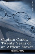 Captain Canot, Twenty Years of an African Slaver - Theodore Canot, Brantz Mayer