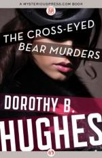 The Cross-Eyed Bear Murders - Dorothy B. Hughes