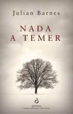 Nada a Temer - Julian Barnes, Helena Cardoso