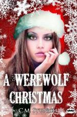 A Werewolf Christmas - C.M. Stunich