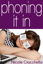 Phoning It In - Nicole Ciacchella