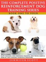 The Complete Positive Reinforcement Dog Training Series: Books 1 to 4 - Jennifer Scott