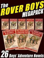 The Rover Boys Megapack: 26 Boys Adventure Novels - Edward Stratemeyer, Arthur M. Winfield