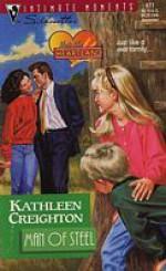 Man Of Steel (Into The Heartland) (Silhouette Intimate Moments, #677) - Kathleen Creighton