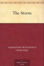 The Storm - Aleksandr Nicolaevich Ostrovsky, Constance Garnett