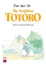 The Art of My Neighbor Totoro - Hayao Miyazaki, Nobuhiro Watsuki
