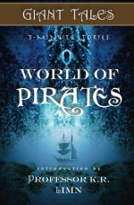 Giant Tales World of Pirates (Book 3) - Heather Marie Schuldt, Jenise Erikson, Randy Dutton, Mike Boggia, Peter Coster, Mary Agrusa, Colleen Sayer, Christian W. Freed, Scott Amis, Arlene Lagos, Harry Alexiou, Joyce Shaughnessy, Gail Harkins, Randall Lemon, Lynette White, Sylvia Stein, Janet Bond, Alli Vaughan, M