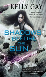 Shadows Before the Sun - Kelly Gay