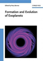 Formation And Evolution Of Exoplanets - Rory Barnes