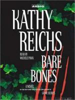 Bare Bones: A Novel (Audio) - Kathy Reichs, Michele Pawk