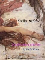 Explorations: Emily, Bedded (Explorations #28) - Emily Tilton