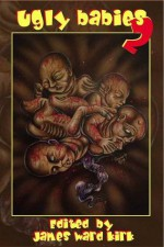Ugly Babies 2 - Greg McWhorter