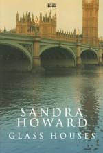 Glass Houses - Sandra Howard