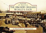 The 1984 New Orleans World's Fair - Bill Cotter