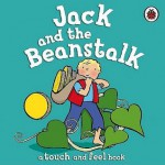 Jack And The Beanstalk: A Touch And Feel Book - RONNIE RANDALL, Emma Dodd