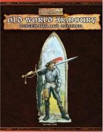 Old World Armoury: Miscellanea and Militaria (Warhammer Fantasy Roleplay) - Green Ronin, Robert J. Schwalb