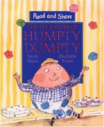 The True Story of Humpty Dumpty (Read and Share) - Sarah Hayes