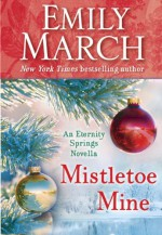 Mistletoe Mine - Emily March