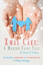 Xmas Cake: A Modern Fairy Tale - Raine O'Tierney