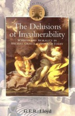 Delusions of Invulnerability: Wisdom and Morality in Ancient Greece,China and Today - Geoffrey E.R. Lloyd