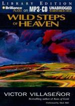 Wild Steps of Heaven - Victor Villaseaor, Dick Hill