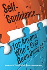 Self-Confidence...for Anyone Who's Ever Been Dumped - Tony Richards